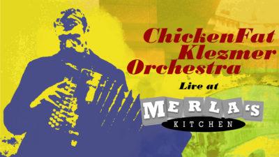 poster for ChickenFat Klezmer Orchestra at Merla's Kitchen, Chicago